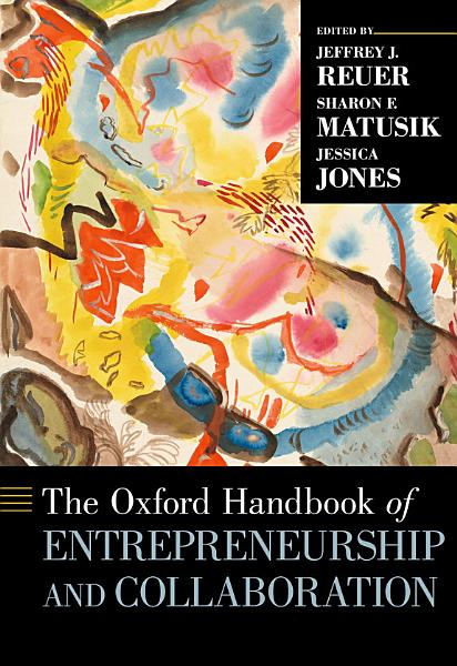 The Oxford Handbook of Entrepreneurship and Collaboration PDF