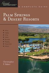 Explorer's Guide Palm Springs & Desert Resorts: A Great Destination