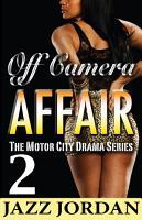 Off Camera Affair 2  The Motor City Drama Series  PDF