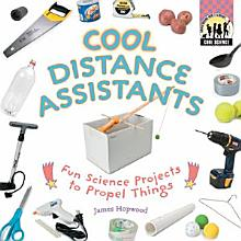 Cool Distance Assistants  Fun Science Projects to Propel Things PDF