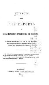 Extracts from the Reports of Her Majesty's Inspectors of Schools: Intended Chiefly for the Use of the Managers and Teachers of Such Elementary Schools as are Not Receiving Government Aid ...