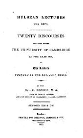 Hulsean Lectures for 1820: Twenty Discourses Preached Before the University of Cambridge in the Year 1820