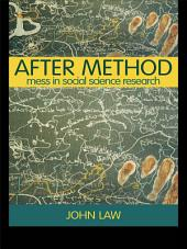 After Method: Mess in Social Science Research