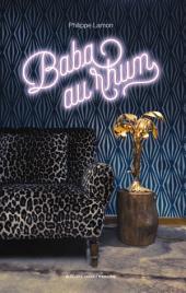 Baba au rhum: Une biographie burlesque