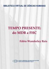 Tempo presente: do MDB a FHC