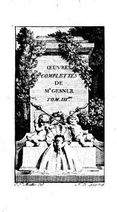 Oeuvres complettes de Mr. Gesner: Idylles, Volume3