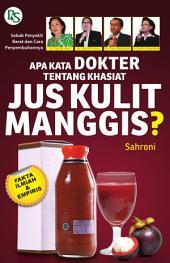 Apa Kata Dokter Tentang Jus Kulit Manggis?