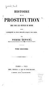 Histoire de la prostitution chez tous les peuples du monde: depuis l'antiquité la plus reculée jusqu'à nos jous, Volume2