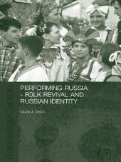 Performing Russia: Folk Revival and Russian Identity