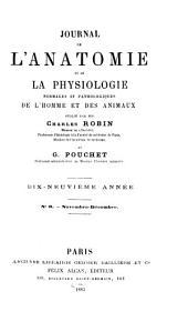 Journal de l'anatomie et de la physiologie normales et pathologiques de l'homme et des animaux: Volume19