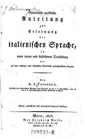Theoretisch-praktische Anleitung zur Erlernung der italienischen Sprache, (etc.) 4. verb. u. verm. Orig. -Aufl