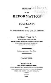 History of the Reformation in Scotland: With an Introductory Book, and an Appendix