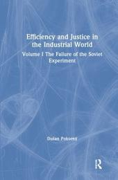 Efficiency and Justice in the Industrial World: The failure of the Soviet experiment