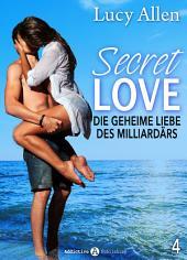 Secret Love, band 0: Die geheime Liebe des Milliardärs