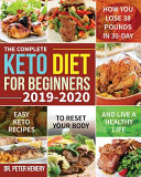 The Complete Keto Diet for Beginners 2019-2020