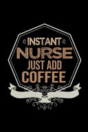 Instant Nurse Just Add Coffee