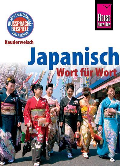 Japanisch   Wort f  r Wort  Kauderwelsch Sprachf  hrer von Reise Know How PDF