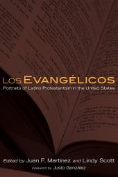Los Evangelicos: Portraits of Latino Protestantism in the United States