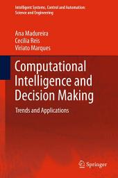 Computational Intelligence and Decision Making: Trends and Applications