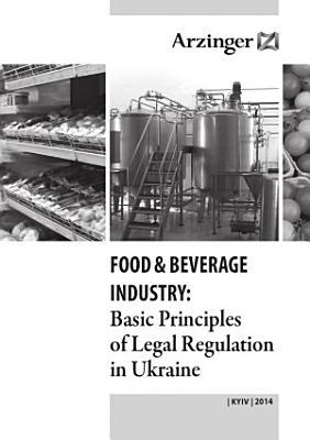 FOOD   BEVERAGE INDUSTRY  Basic Principles of Legal Regulation in Ukraine PDF