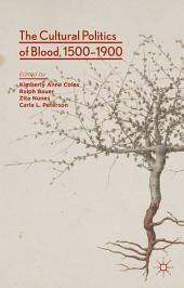 The Cultural Politics of Blood, 1500-1900