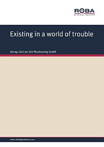 Existing in a world of trouble PDF