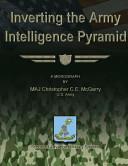 Inverting The Army Intelligence Pyramid Book PDF