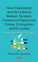 How Capitalism and the Liberal Market system Fostered Organized Crime  Corruption and Ecocide