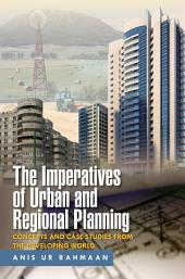 The Imperatives of Urban And Regional Planning: Concepts and Case Studies from the Developing World
