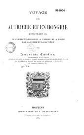 Voyage en Autriche et en Hongrie (juin-juillet 1884), de Clermont-Ferrand à Vienne et à Pesth par la Suisse et la Bavière