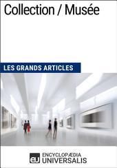 Collection / Musée : Les Grands Articles d'Universalis