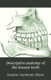 Descriptive Anatomy of the Human Teeth