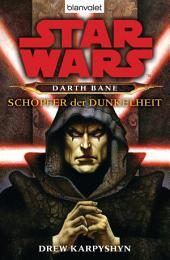 Star Wars. Darth Bane. Schöpfer der Dunkelheit