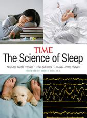 TIME The Science of Sleep: How Rest Works Wonders, What Kids Need, and The New Dream Therapy