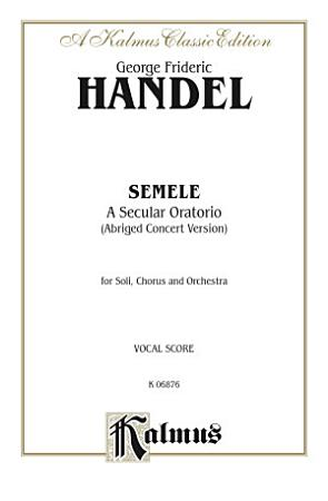Semele  1744   A Secular Oratorio  Abridged Concert Version  PDF
