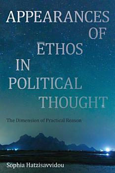 Appearances of Ethos in Political Thought PDF