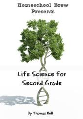 Life Science for Second Grade: Second Grade Science Lesson, Activities, Discussion Questions and Quizzes