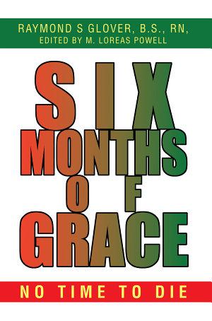 Six Months of Grace