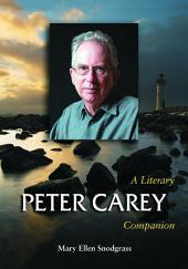 Peter Carey: A Literary Companion