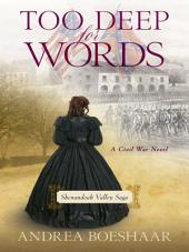 Too Deep for Words: A Civil War Novel