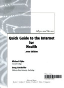 Allyn and Bacon quick guide to the Internet for health