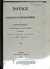 Notice sur l'origine et le rétablissement de l'Ordre Chapitral d'ancienne noblesse des quatre empereurs d'Allemagne