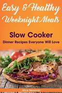 Easy and Healthy Weeknight Meals