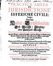 Anton Guilielmi Ertel Praxis aurea de Iurisdictione inferiore civili et Bassa: vulgo v. der Niedern Gerichtsbarkeit