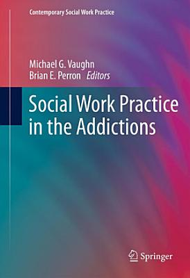 Social Work Practice in the Addictions PDF