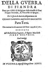 Della Guerra di Fiandra: fatta per difesa di religione dalle maest'a di Don Filippo Secondo & Terzo Re di Spagna per lo spatio di anni otto ...