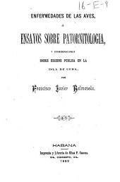 Enfermedades de las aves, ó Ensayos sobre patornitologia, y consideraciones sobre higiene publica en la isla de Cuba