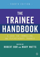 The Trainee Handbook: A Guide for Counselling & Psychotherapy Trainees, Edition 4