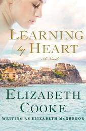 Learning by Heart: A Novel