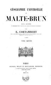 Géographie universelle de universelle de Malte-Brun: revue, rectifiée et complètement mise au niveau de l'état actuel des connaissances géographiques par E. Cortambert, Volume7